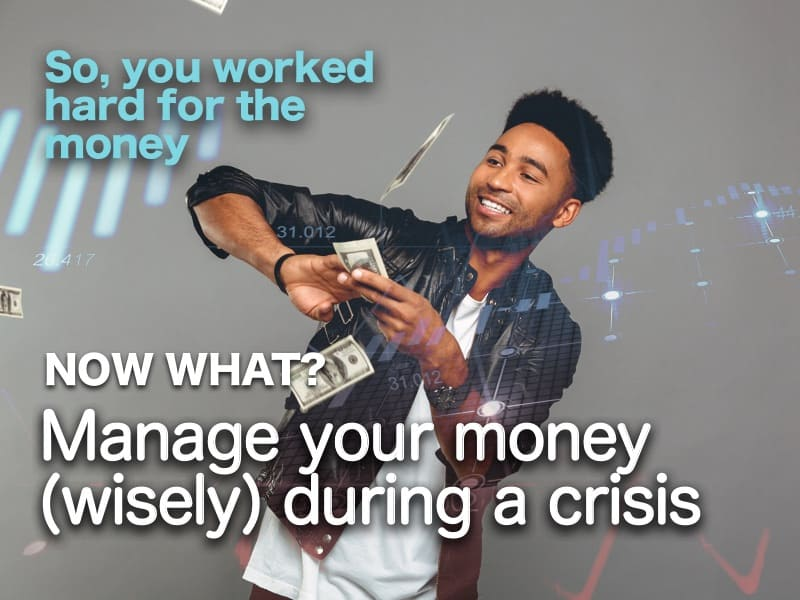 What To Do With Your Money If There Is An Economic Crisis?